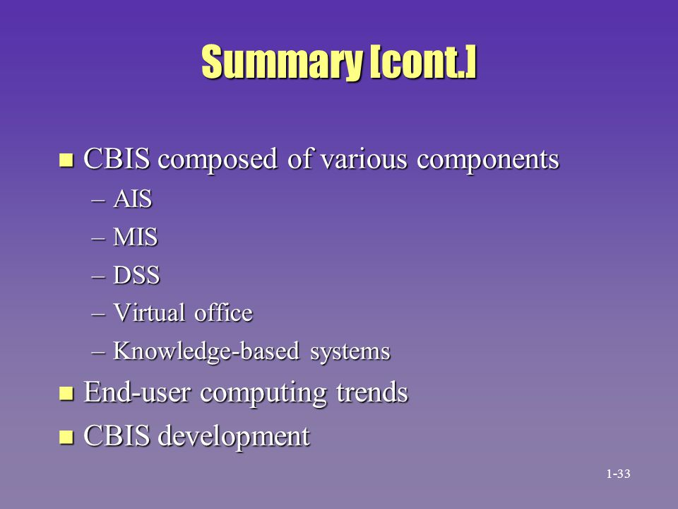 Summary [cont.] CBIS composed of various components